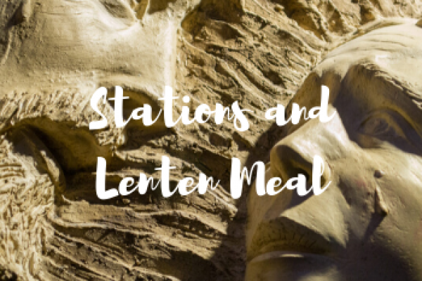 Stations of the Cross/ <br> Lenten Meal